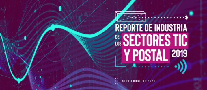 Reporte de Industria de los Sectores TIC y Postal 2019